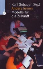Dr. Karl Gebauer - Anders lernen - Modelle für die Zukunft