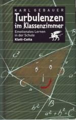 Dr. Karl Gebauer - Turbulenzen im Klassenzimmer