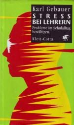 Dr. Karl Gebauer - Stress bei Lehrern