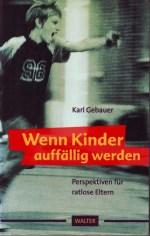 Dr. Karl Gebauer - Wenn Kinder auffällig werden