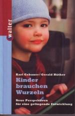 Dr. Karl Gebauer - Kinder brauchen Wurzeln
