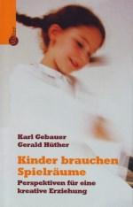 Dr. Karl Gebauer - Kinder brauchen Spielräume