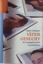 Dr. Karl Gebauer - Väter gesucht