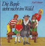 Dr. Karl Gebauer - Die Bank steht nicht im Wald