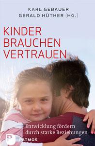 Dr. Karl Gebauer - Kinder brauchen Vertrauen